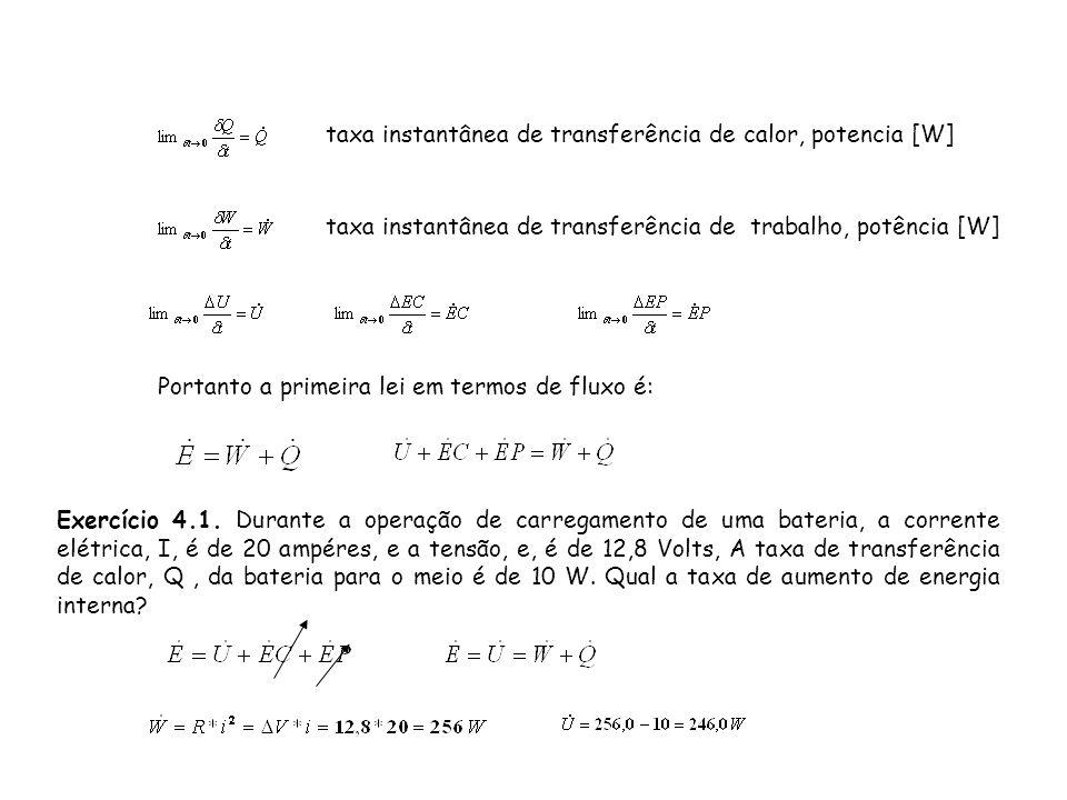 taxa instantânea de transferência de calor, potencia [W] taxa instantânea de transferência de trabalho, potência [W] Portanto a primeira lei em termos