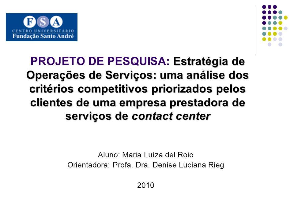 Introdução e Justificativa Na tentativa de obter procedimentos para identificar os critérios priorizados pelos clientes, Santos et al.
