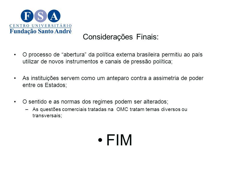 Considerações Finais: O processo de abertura da política externa brasileira permitiu ao país utilizar de novos instrumentos e canais de pressão políti
