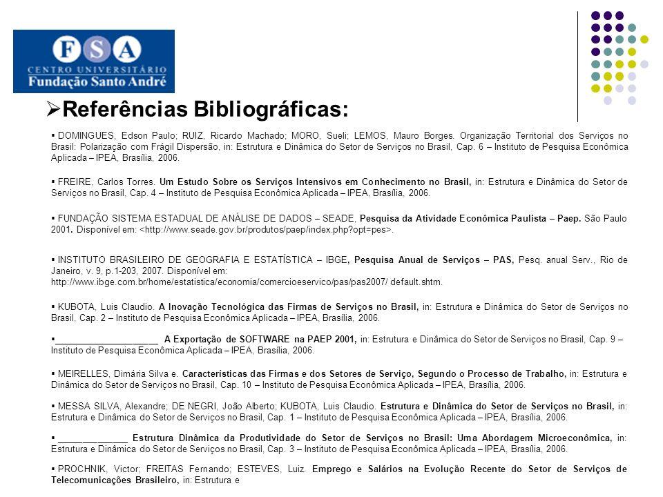 DOMINGUES, Edson Paulo; RUIZ, Ricardo Machado; MORO, Sueli; LEMOS, Mauro Borges. Organização Territorial dos Serviços no Brasil: Polarização com Frági