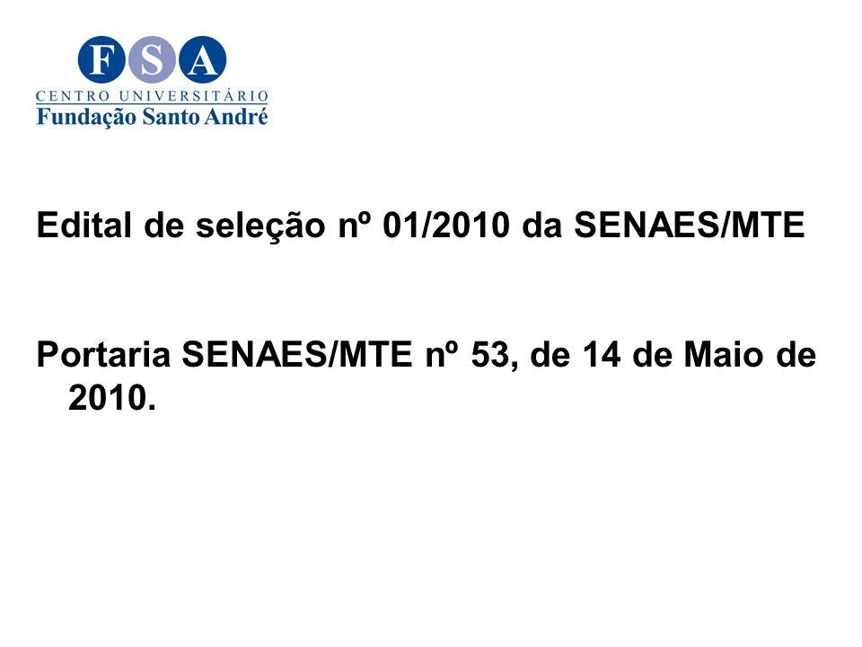 Edital de seleção nº 01/2010 da SENAES/MTE Portaria SENAES/MTE nº 53, de 14 de Maio de 2010.