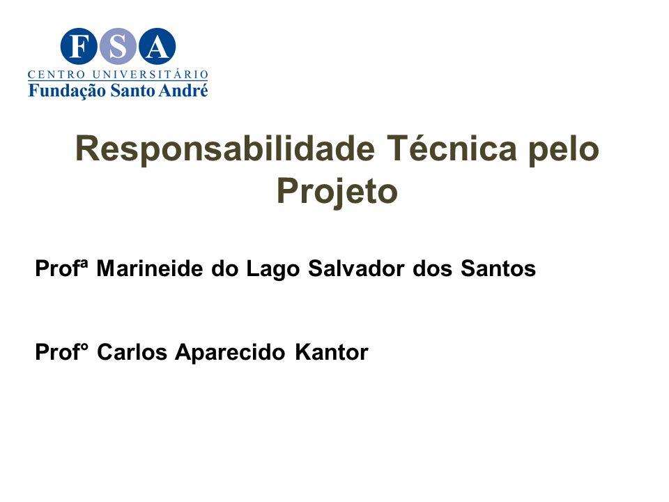 Responsabilidade Técnica pelo Projeto Profª Marineide do Lago Salvador dos Santos Prof° Carlos Aparecido Kantor