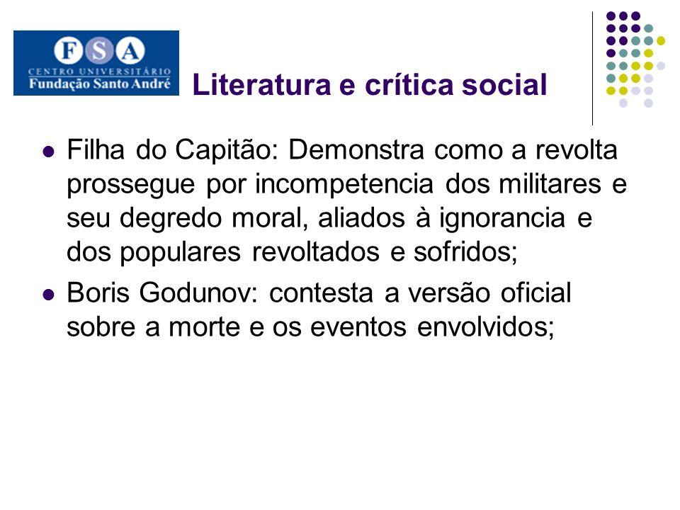 Literatura e crítica social Filha do Capitão: Demonstra como a revolta prossegue por incompetencia dos militares e seu degredo moral, aliados à ignora