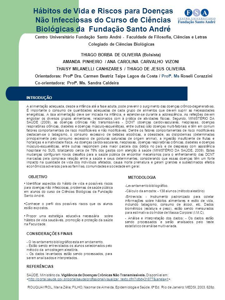 Hábitos de Vida e Riscos para Doenças Não Infecciosas do Curso de Ciências Biológicas da Fundação Santo André OBJETIVO Identificar aspectos do hábito