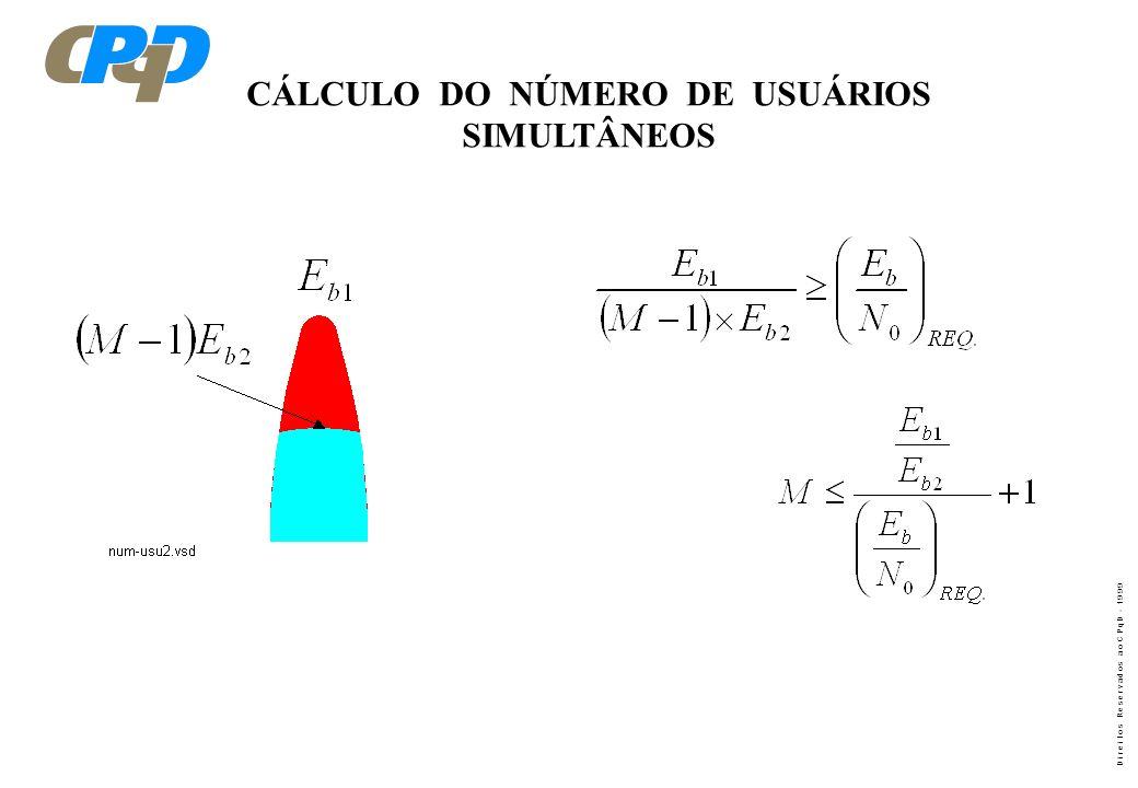 D i r e i t o s R e s e r v a d o s a o C P q D - 1 9 9 9 DETERMINAÇÃO DA QUANTIDADE MÁXIMA DE CANAIS DE INFORMAÇÃO