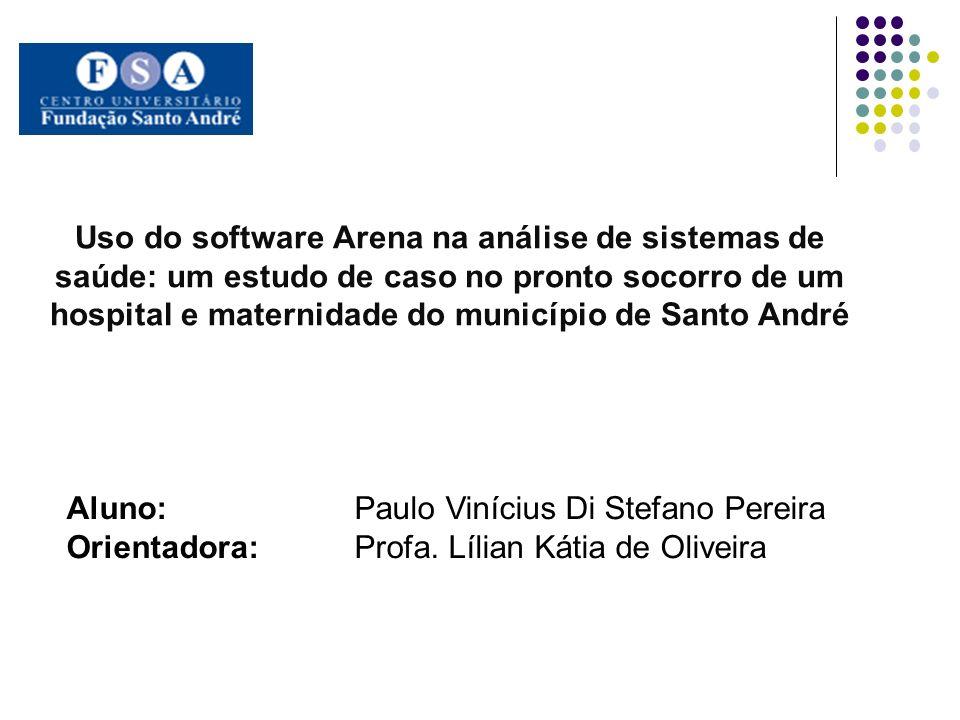 Uso do software Arena na análise de sistemas de saúde: um estudo de caso no pronto socorro de um hospital e maternidade do município de Santo André Al