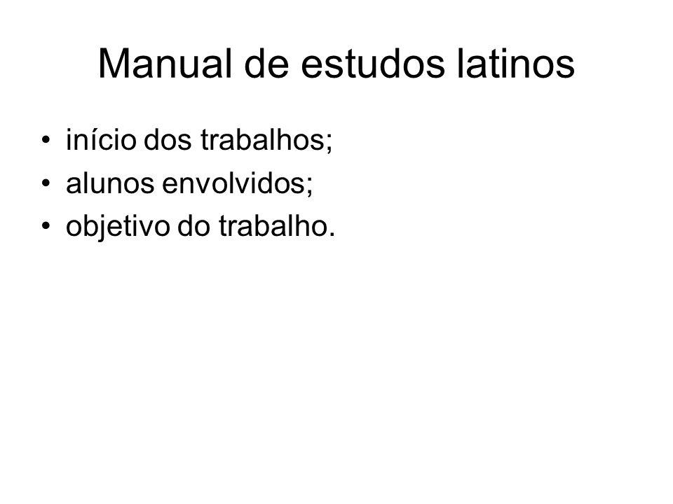 Manual de estudos latinos e os graduandos aproximação dos alunos em relação aos estudos clássicos; proposta de reformulação contínua do manual; utilização de meios virtuais para a interação com o conteúdo programático.