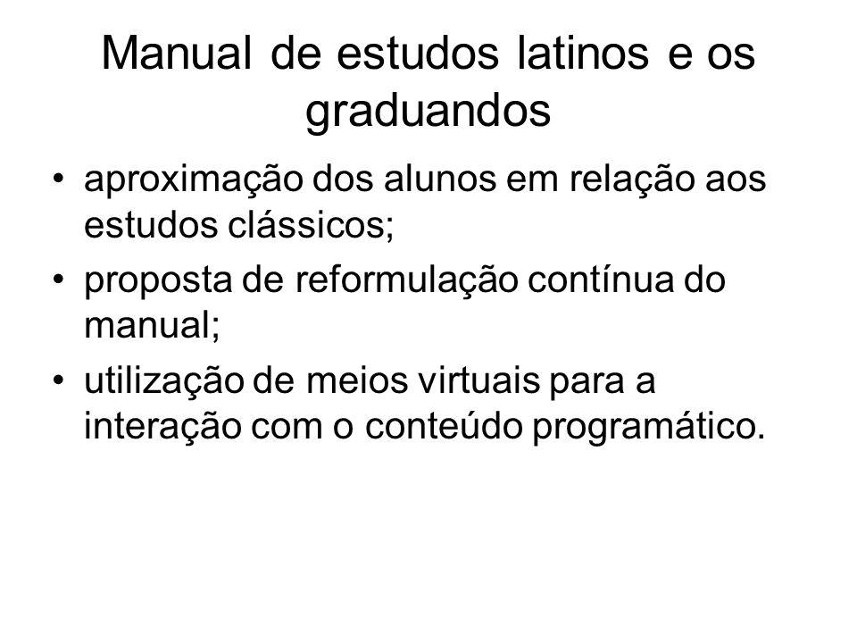 Manual de estudos latinos e os graduandos aproximação dos alunos em relação aos estudos clássicos; proposta de reformulação contínua do manual; utiliz