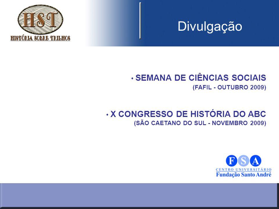 SEMANA DE CIÊNCIAS SOCIAIS (FAFIL - OUTUBRO 2009) X CONGRESSO DE HISTÓRIA DO ABC (SÃO CAETANO DO SUL - NOVEMBRO 2009) Divulgação