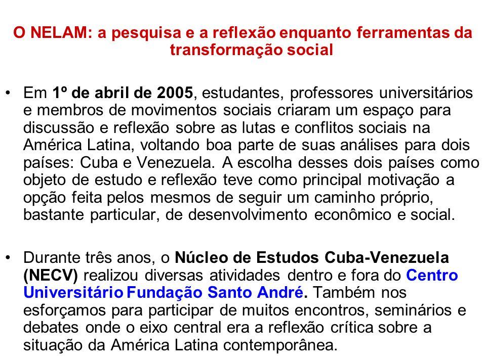 O NELAM: a pesquisa e a reflexão enquanto ferramentas da transformação social Em 1º de abril de 2005, estudantes, professores universitários e membros