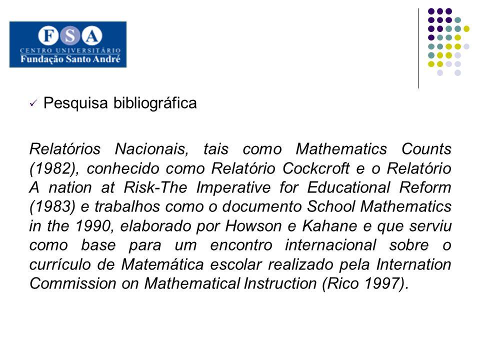 Pesquisa bibliográfica Relatórios Nacionais, tais como Mathematics Counts (1982), conhecido como Relatório Cockcroft e o Relatório A nation at Risk-Th