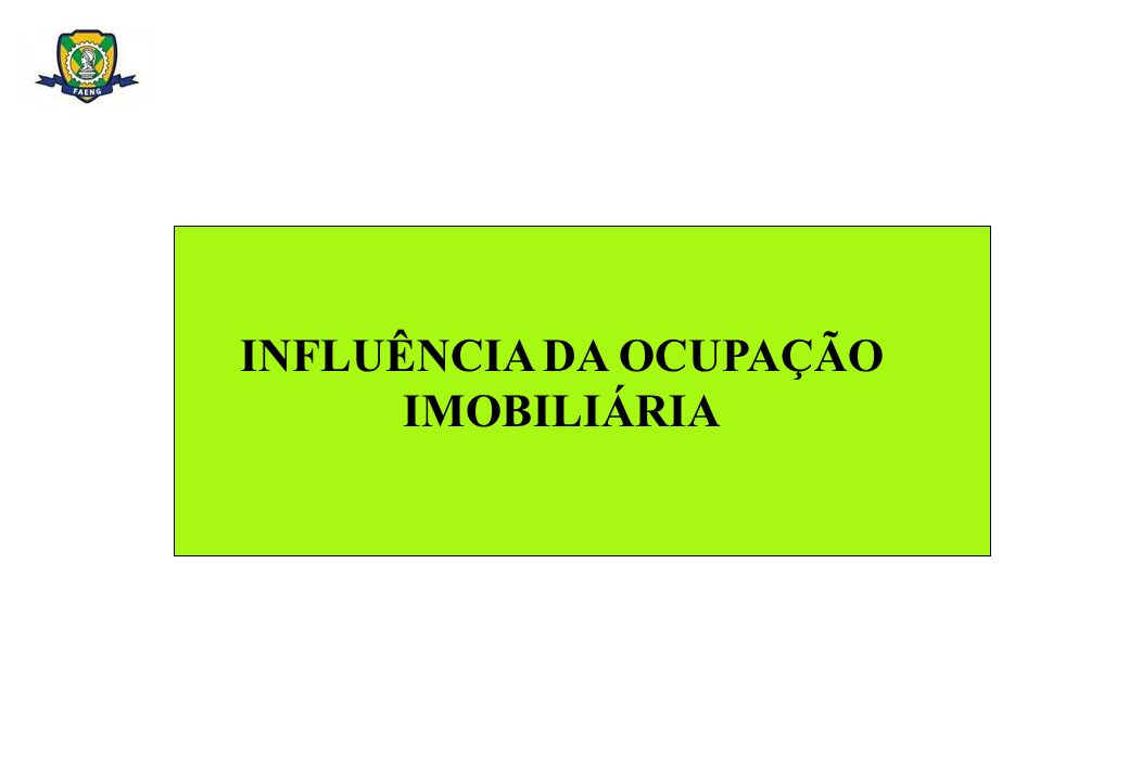 INFLUÊNCIA DA OCUPAÇÃO IMOBILIÁRIA
