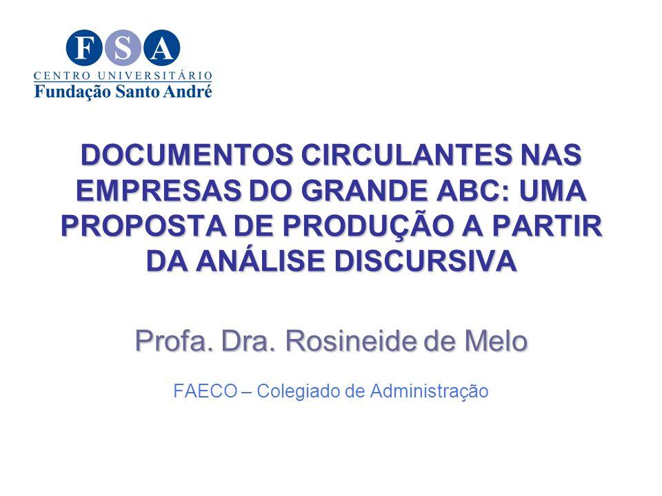 OBJETIVOS: - mapear amostras de documentos circulantes nas empresas da região; - identificar a arquitetônica dos gêneros - gerar metodologia para produção de textos empresariais na esfera universitária