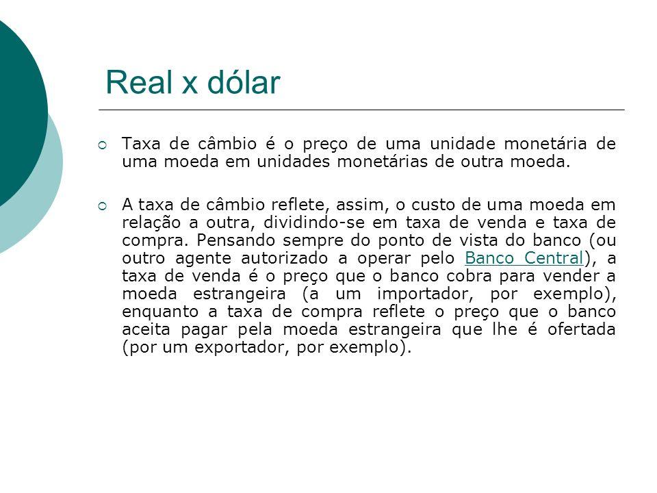 Taxa de câmbio é o preço de uma unidade monetária de uma moeda em unidades monetárias de outra moeda. A taxa de câmbio reflete, assim, o custo de uma