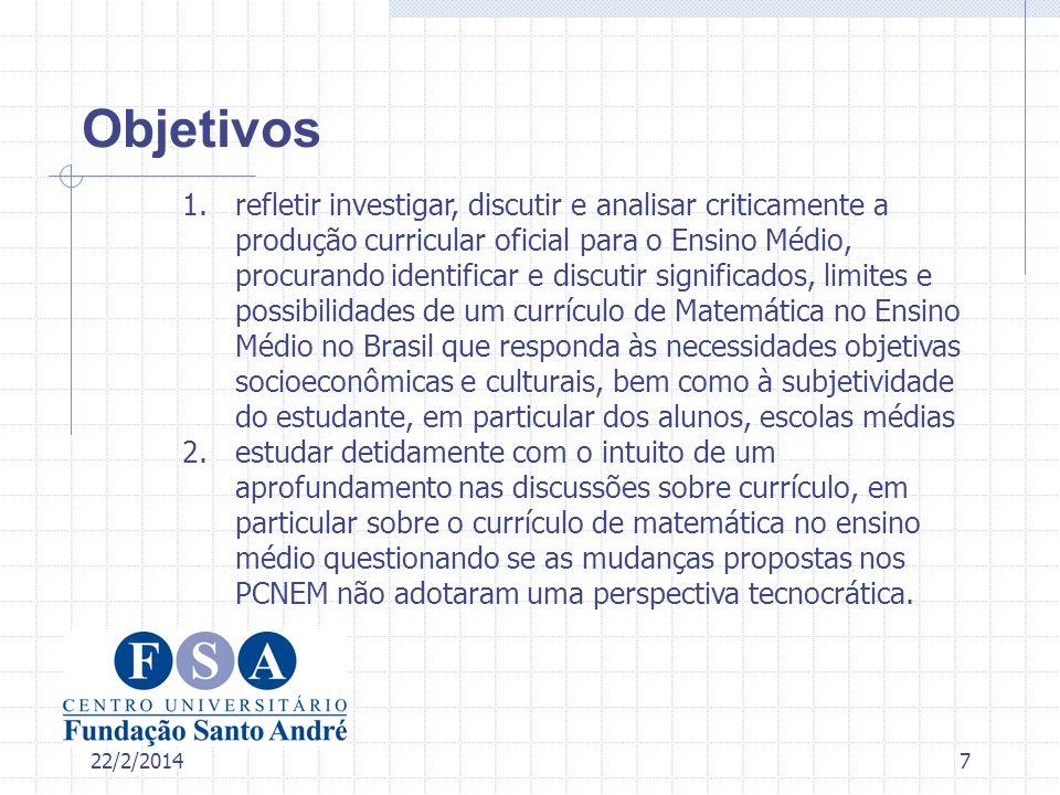 22/2/20148 Hipótese Ensino Médio no Brasil tem muitas funções, é ponto de encontro das muitas contradições do ensino brasileiro.