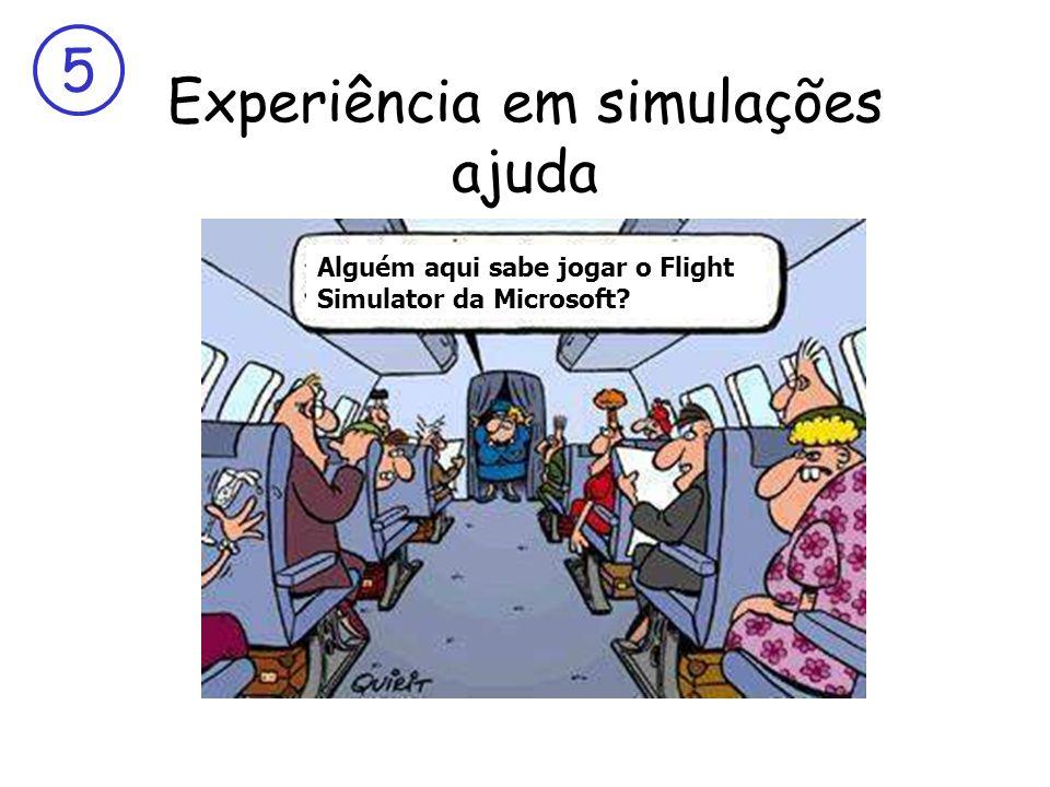 5 Experiência em simulações ajuda Alguém aqui sabe jogar o Flight Simulator da Microsoft?