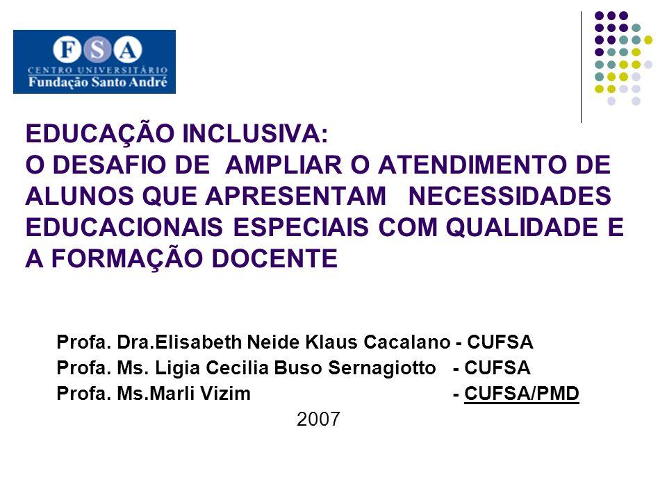 Alunas do curso de Pedagogia do CUFSA Vanessa Ronquini Mendonça Tiliana de Oliveira Zara Raquel Moreira Rigamonti Rosângela Gavioli Prieto (Coordenadora) – FEUSP