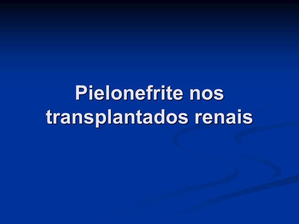 Pielonefrite nos transplantados renais