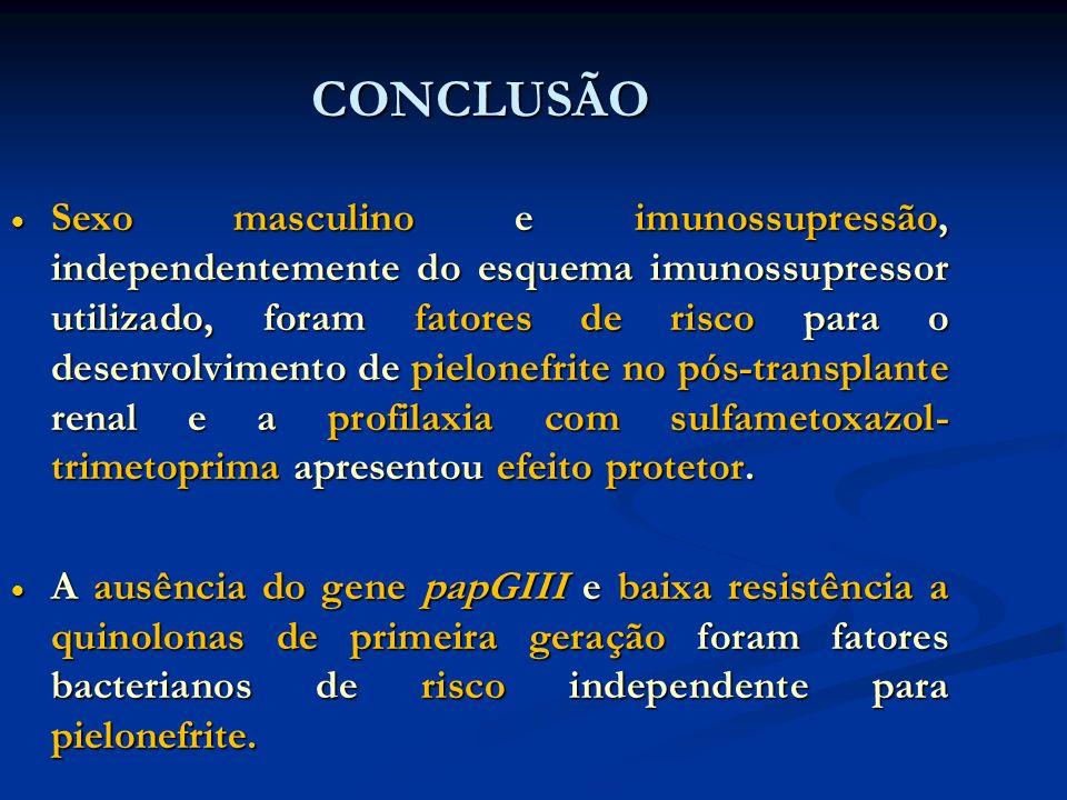 CONCLUSÃO Sexo masculino e imunossupressão, independentemente do esquema imunossupressor utilizado, foram fatores de risco para o desenvolvimento de p