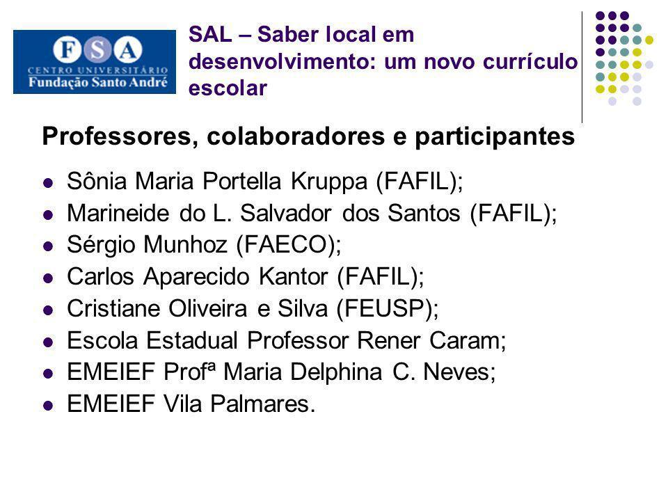 Professores, colaboradores e participantes Sônia Maria Portella Kruppa (FAFIL); Marineide do L. Salvador dos Santos (FAFIL); Sérgio Munhoz (FAECO); Ca