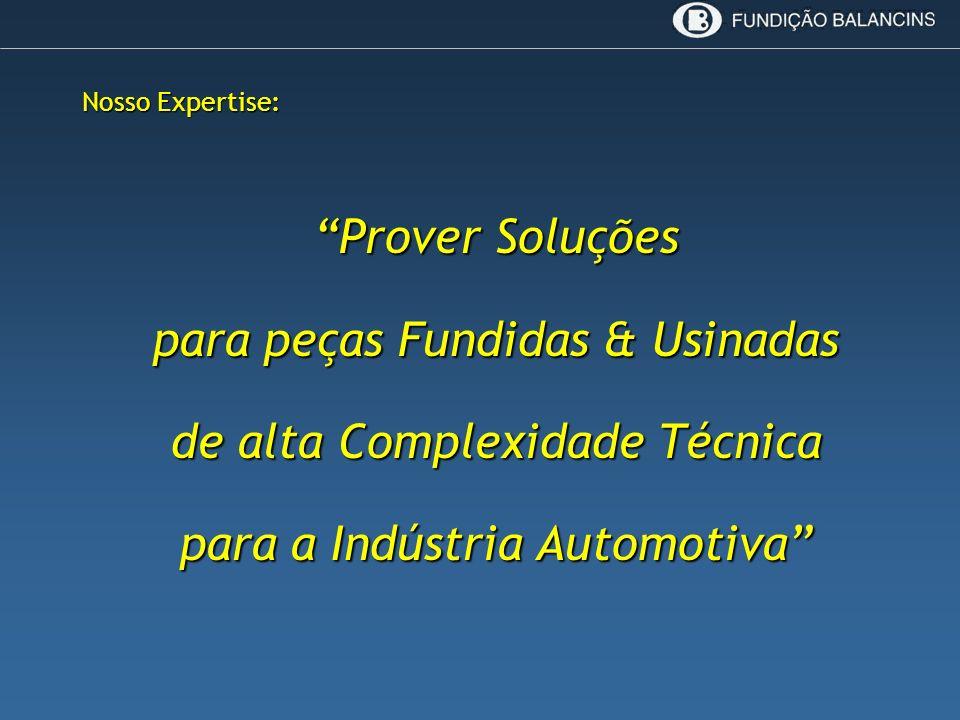 Nosso Expertise: Prover Soluções para peças Fundidas & Usinadas de alta Complexidade Técnica para a Indústria Automotiva