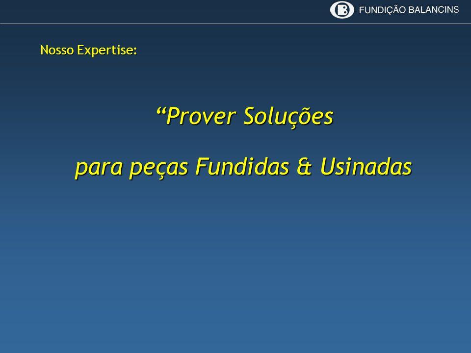 Prover Soluções para peças Fundidas & Usinadas