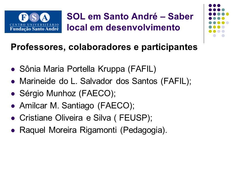 Professores, colaboradores e participantes Sônia Maria Portella Kruppa (FAFIL) Marineide do L. Salvador dos Santos (FAFIL); Sérgio Munhoz (FAECO); Ami