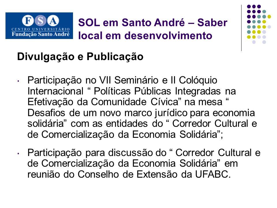 SOL em Santo André – Saber local em desenvolvimento Divulgação e Publicação Participação no VII Seminário e II Colóquio Internacional Políticas Públic