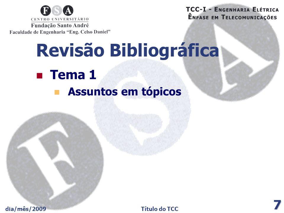 dia/mês/2009Título do TCC 8 Revisão Bibliográfica (cont.) Tema 2 Assuntos em tópicos