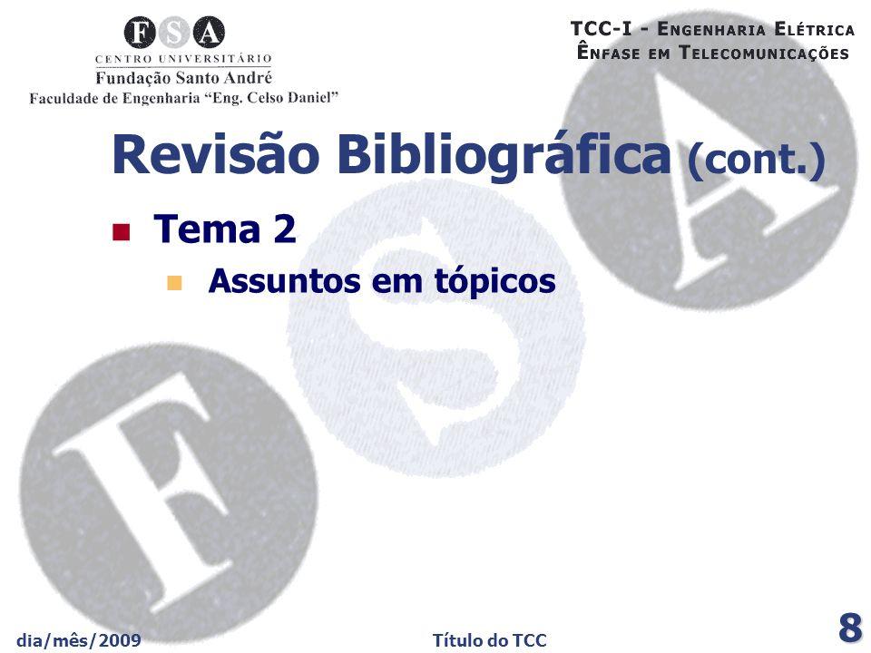 dia/mês/2009Título do TCC 9 Materiais e Métodos Assuntos em tópicos