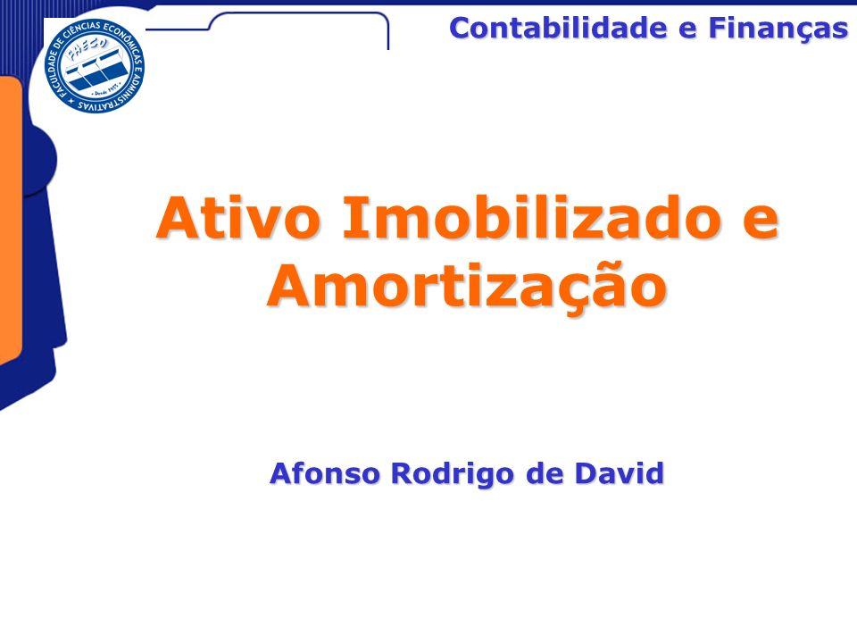 Ativo Imobilizado e Amortização Contabilidade e Finanças Ativo Imobilizado e Amortização Afonso Rodrigo de David