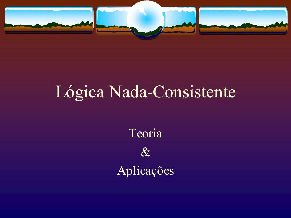 Lógica Nada-Consistente Teoria & Aplicações