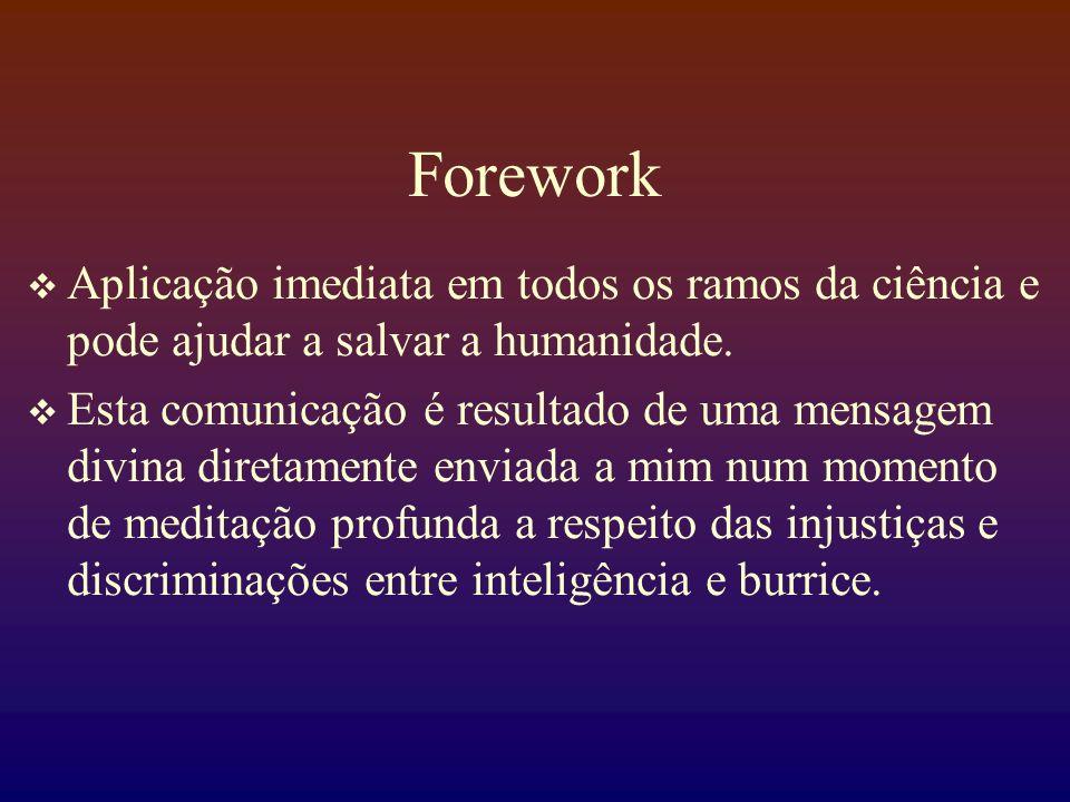 Forework Aplicação imediata em todos os ramos da ciência e pode ajudar a salvar a humanidade. Esta comunicação é resultado de uma mensagem divina dire
