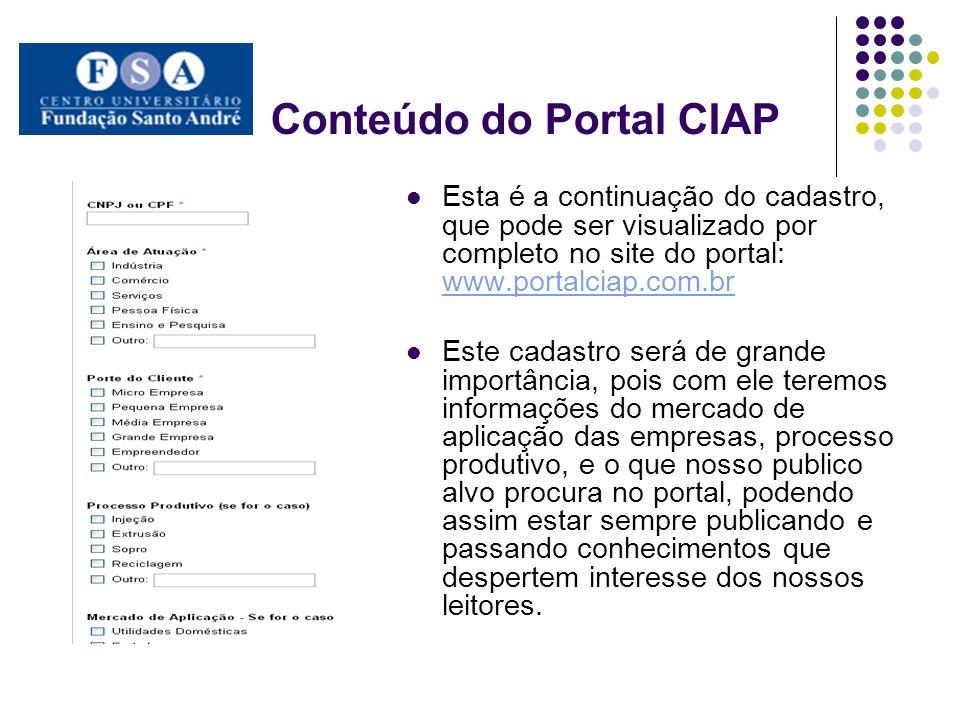 Conteúdo do Portal CIAP Esta é a continuação do cadastro, que pode ser visualizado por completo no site do portal: www.portalciap.com.br www.portalcia