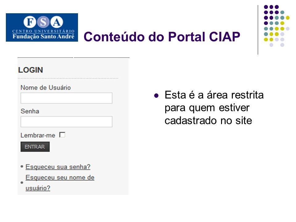 Conteúdo do Portal CIAP Esta é a área restrita para quem estiver cadastrado no site