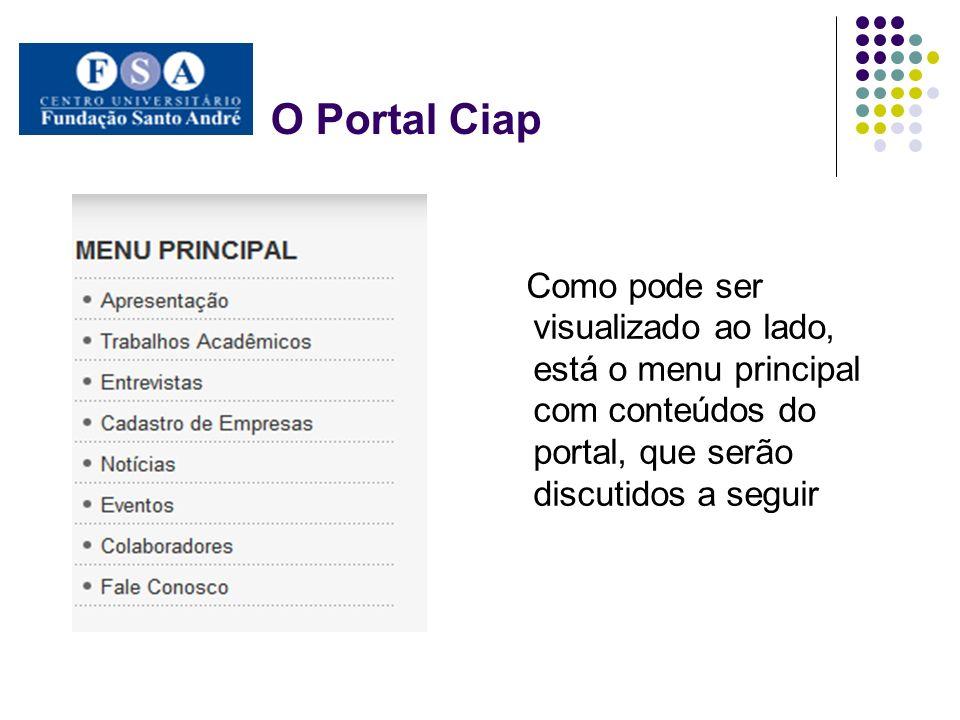 O Portal Ciap Como pode ser visualizado ao lado, está o menu principal com conteúdos do portal, que serão discutidos a seguir