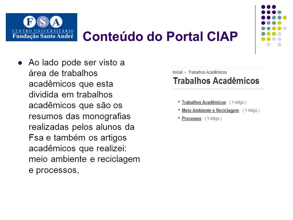 Conteúdo do Portal CIAP Ao lado pode ser visto a área de trabalhos acadêmicos que esta dividida em trabalhos acadêmicos que são os resumos das monogra