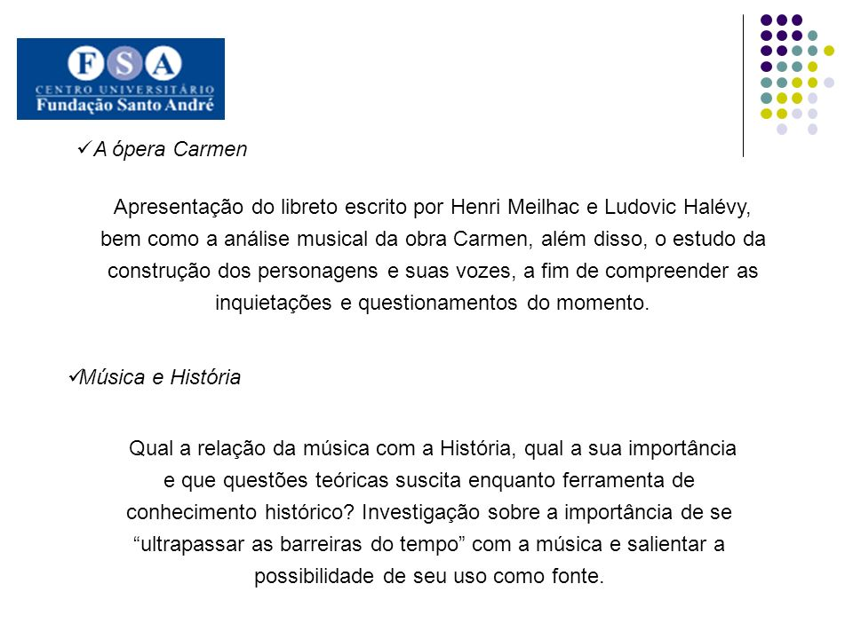 A ópera Carmen Apresentação do libreto escrito por Henri Meilhac e Ludovic Halévy, bem como a análise musical da obra Carmen, além disso, o estudo da
