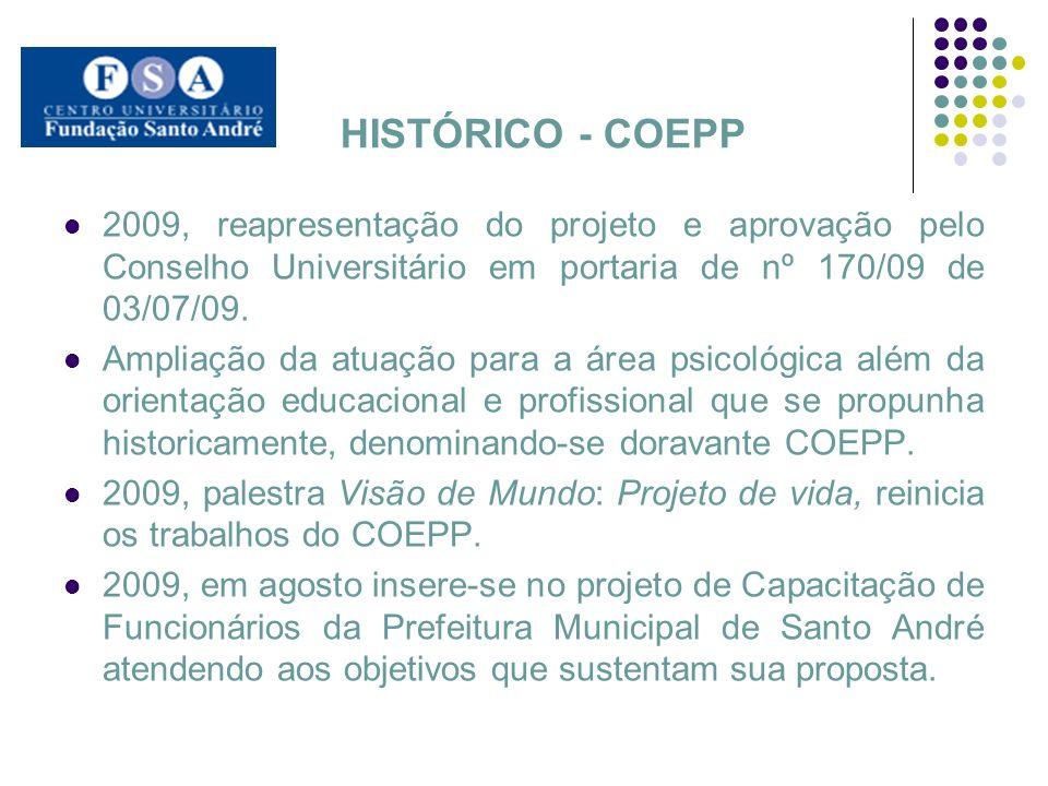 HISTÓRICO - COEPP 2009, reapresentação do projeto e aprovação pelo Conselho Universitário em portaria de nº 170/09 de 03/07/09. Ampliação da atuação p