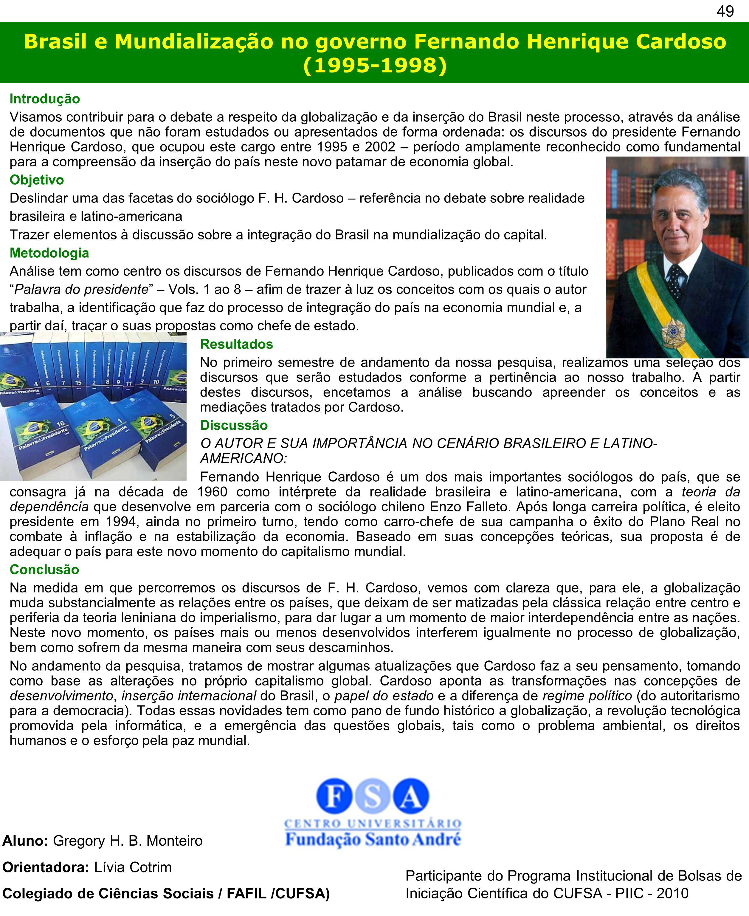 Brasil e Mundialização no governo Fernando Henrique Cardoso (1995-1998) Introdução Visamos contribuir para o debate a respeito da globalização e da in