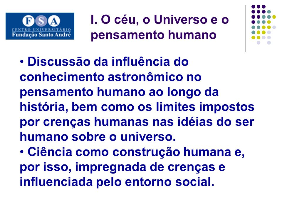 Discussão da influência do conhecimento astronômico no pensamento humano ao longo da história, bem como os limites impostos por crenças humanas nas id