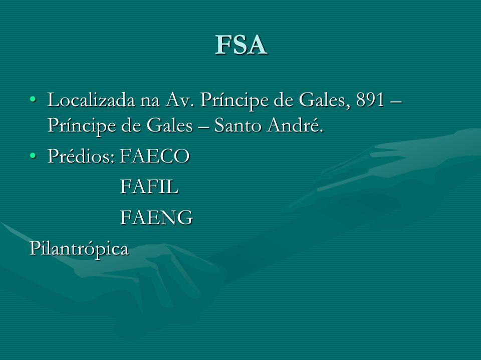 FSA Localizada na Av. Príncipe de Gales, 891 – Príncipe de Gales – Santo André.Localizada na Av. Príncipe de Gales, 891 – Príncipe de Gales – Santo An
