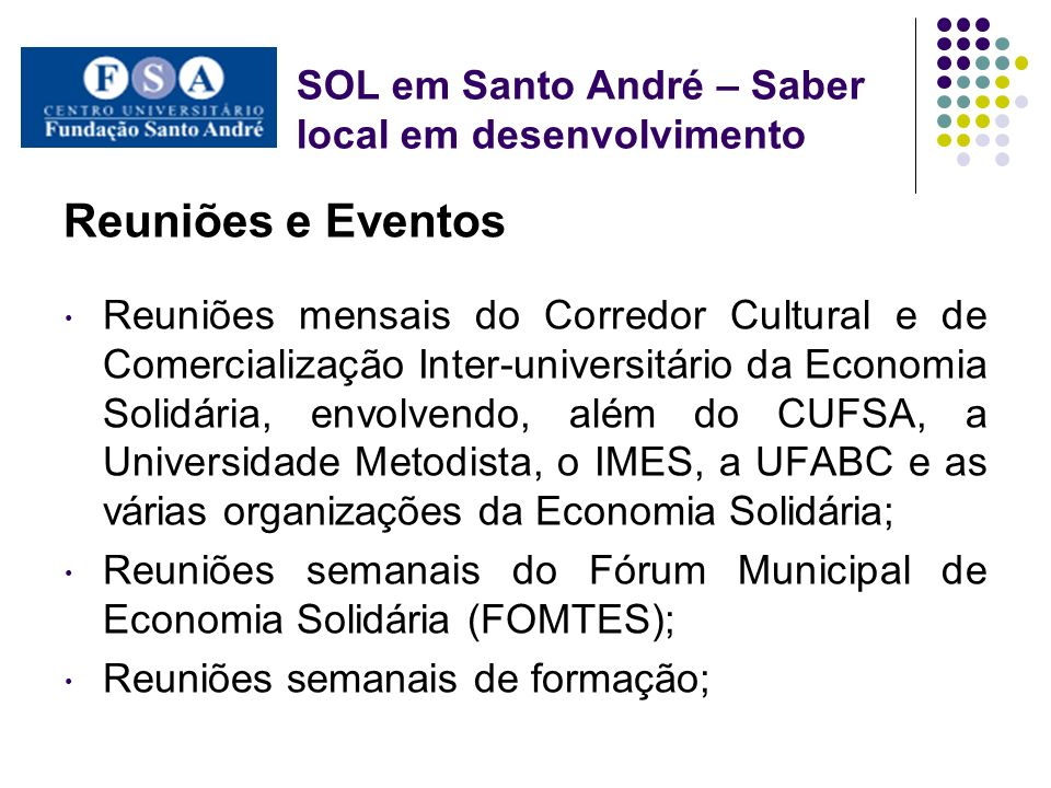 SOL em Santo André – Saber local em desenvolvimento Reuniões e Eventos Reuniões mensais do Corredor Cultural e de Comercialização Inter-universitário