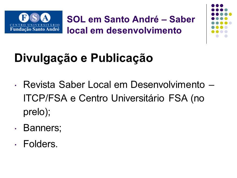 SOL em Santo André – Saber local em desenvolvimento Divulgação e Publicação Revista Saber Local em Desenvolvimento – ITCP/FSA e Centro Universitário F