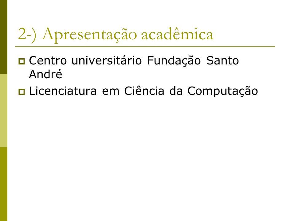 2-) Apresentação acadêmica Centro universitário Fundação Santo André Licenciatura em Ciência da Computação