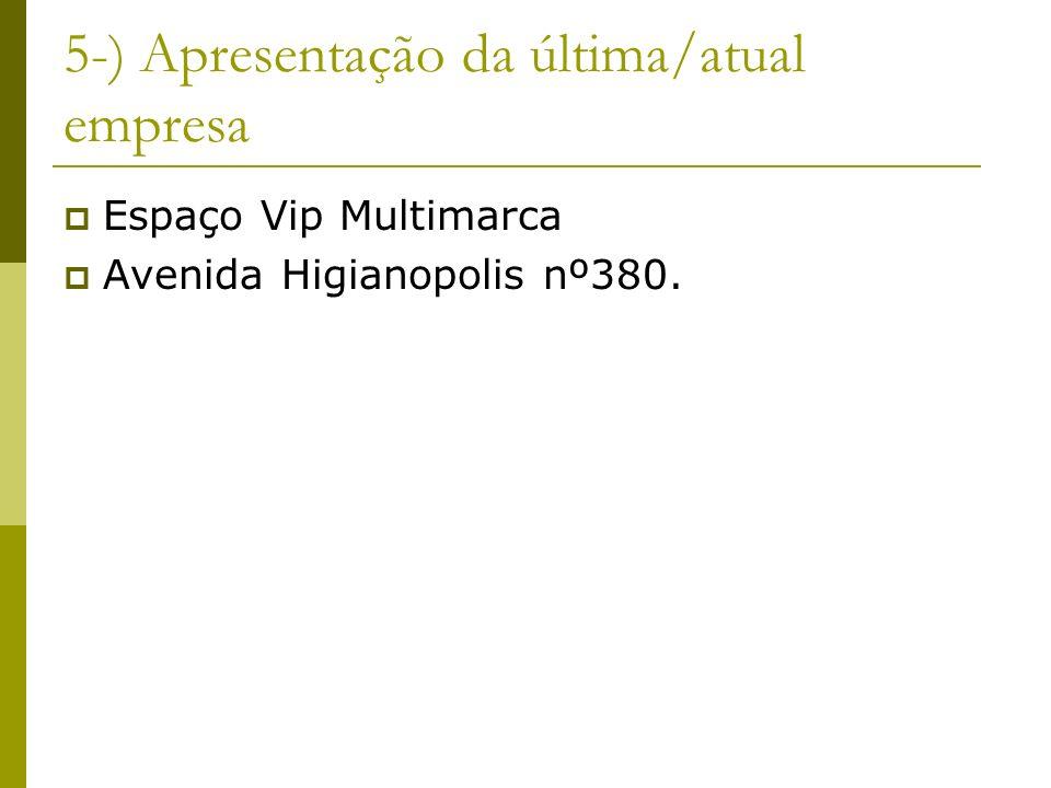 5-) Apresentação da última/atual empresa Espaço Vip Multimarca Avenida Higianopolis nº380.
