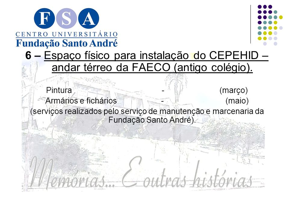 6 – Espaço físico para instalação do CEPEHID – andar térreo da FAECO (antigo colégio).