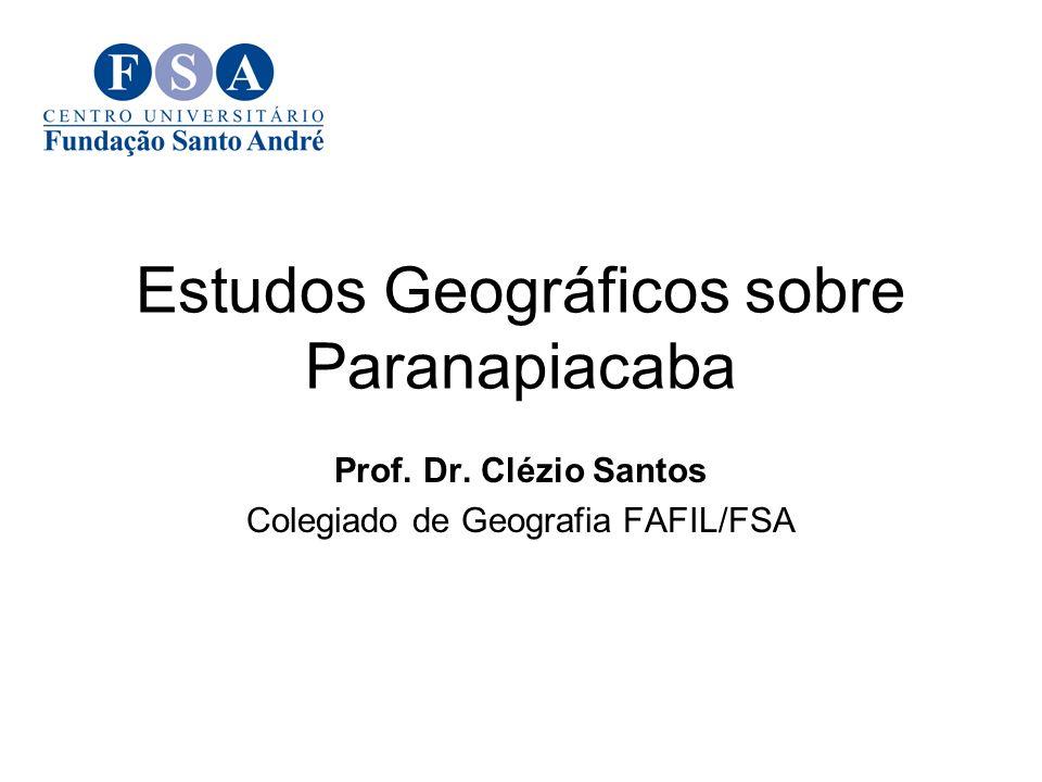 Estudos Geográficos sobre Paranapiacaba Prof. Dr. Clézio Santos Colegiado de Geografia FAFIL/FSA