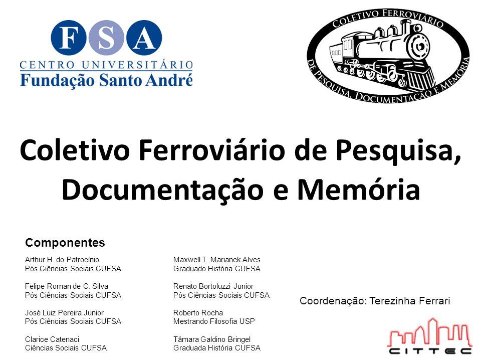 Componentes Arthur H. do Patrocínio Pós Ciências Sociais CUFSA Felipe Roman de C.