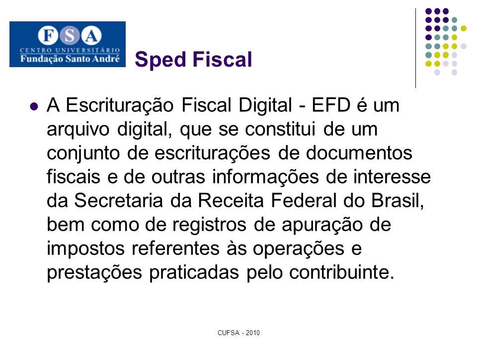 Sped Fiscal A Escrituração Fiscal Digital - EFD é um arquivo digital, que se constitui de um conjunto de escriturações de documentos fiscais e de outr